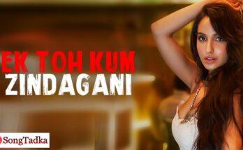 Ek Toh Kum Zindagani Song Lyrics