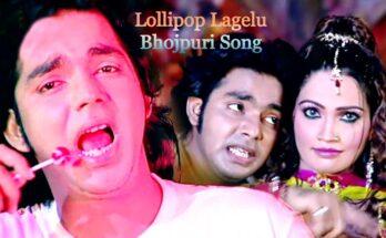 Lollipop Lagelu Bhojpuri Song
