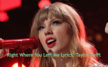 Right Where You Left Me Lyrics, Taylor Swift