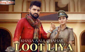 Loot Liya Song Lyrics