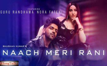 Naach Meri Rani Song Lyrics
