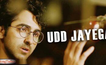 Udd Jayega Song Lyrics