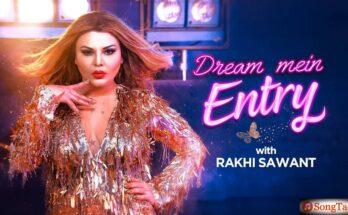 Dream Mein Entry Song Lyrics, Rakhi Sawant