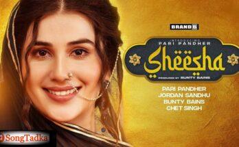 SHEESHA LYRICS - Pari Pandher