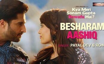 Besharam Aashiq Lyrics – Payal Dev x Romi