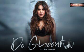 Do Ghoont Lyrics – Shruti Rane | Nia Sharma