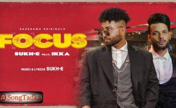 Focus Lyrics – SukhE x Ikka