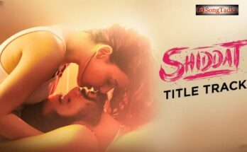 Shiddat Lyrics – Manan Bhardwaj | Title Track