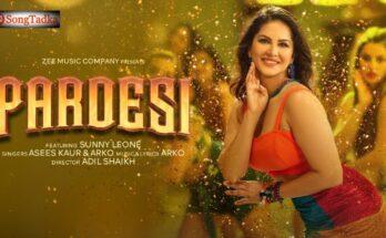 Pardesi Lyrics – Sunny Leone