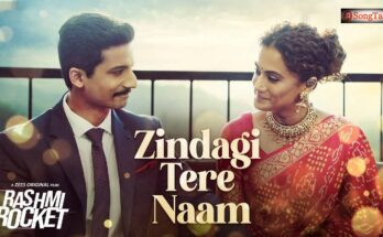 Zindagi Tere Naam Lyrics – Rashmi Rocket